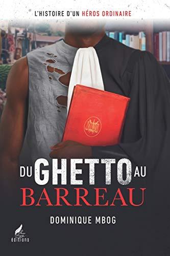 9782960251609: Du Ghetto au Barreau: L'histoire d'un héros ordinaire