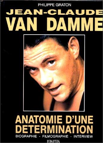 9782970003106: Jean-Claude Van Damme: Anatomie d'une détermination : biographie, filmographie, interview