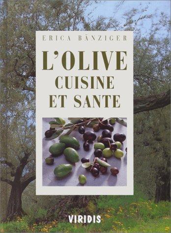 9782970019206: Olive (l') - cuisine et sante
