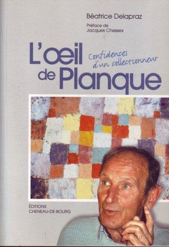 9782970029908: L' Oeil de Planque confidences d' un collectionneur