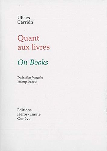 Quant aux livres : Edition bilingue français-anglais: Ulises Carrión; Juan