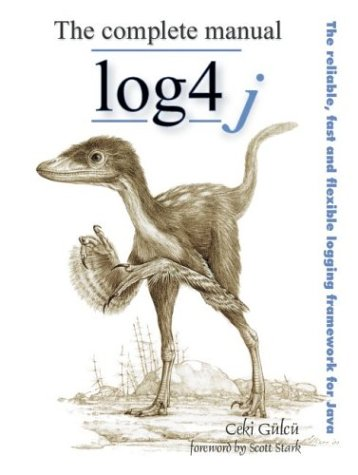 9782970036906: The Complete Log4j Manual: The Reliable, Fast and Flexible Logging Framework for Java