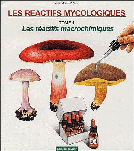 9782970044116: Les réactifs mycologiques : Tome 1, Les réactifs macrochimiques