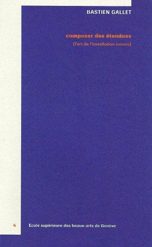 9782970047452: Composer des Etendus (l'Art de l'Installation Sonore)