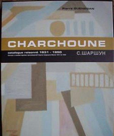 Serge Charchoune - Catalogue raisonné de l'œuvre peint ---------- Tome 3 ( 1930-1950 ) -----...
