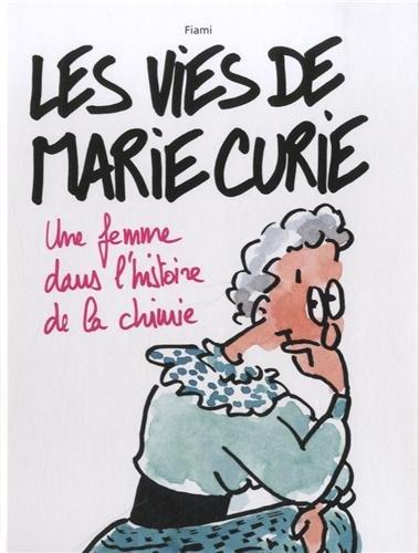 9782970049951: Les vies de Marie Curie : Une femme dans l'histoire de la chimie