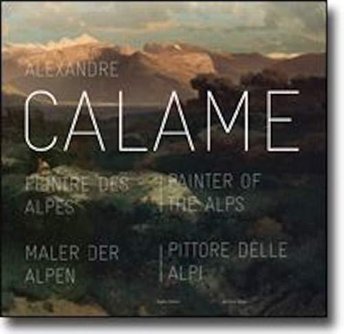 9782970053248: Alexandre Calame-peintre des Alpes
