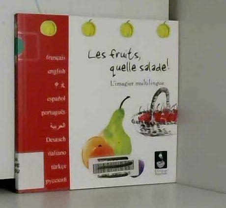 9782970053729: Les fruits, quelle salade ! : l'imagier multilingue