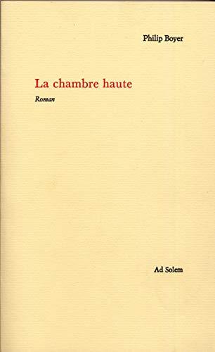La chambre haute (French Edition): Philip Boyer