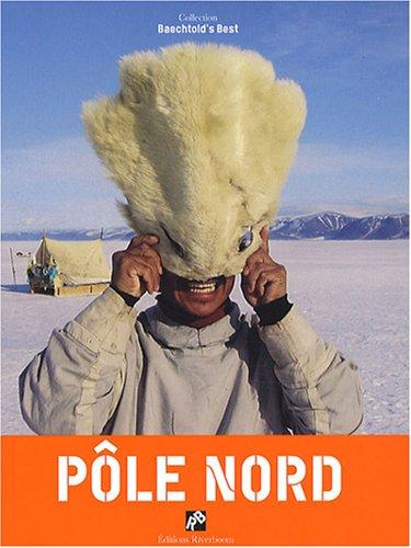 POLE NORD: BAECHTOLD S BEST