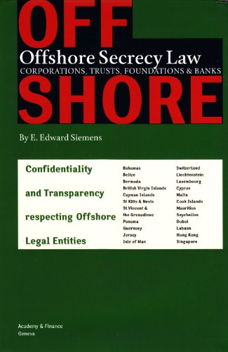 Offshore Secrecy Law: Confidentiality and Transparency Respecting: Siemens, E. Edward