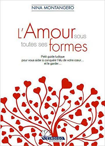 9782970063841: L'Amour sous toutes ses formes - Petit guide ludique
