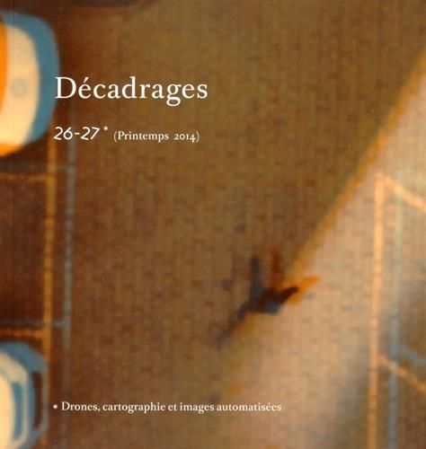 9782970066880: Décadrages, n° 26-27 : Drones, cartographie et images automatisées