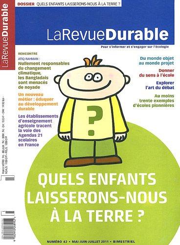 9782970068952: La Revue Durable, N� 42, Mai-juin-juil : Quels enfants laisserons-nous � la Terre ?