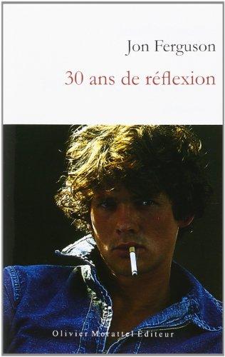 30 ANS DE REFLEXION: FERGUSON JON