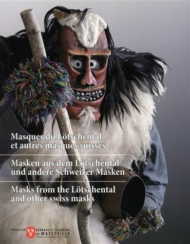 9782970071006: Masques du Lötschental et autres masques suisses. Au Musée et Chiens du Saint-Bernard. Masken aus dem Lötschental und andere Schweizer Masken. Masks from the Lötschental and other Swiss masks