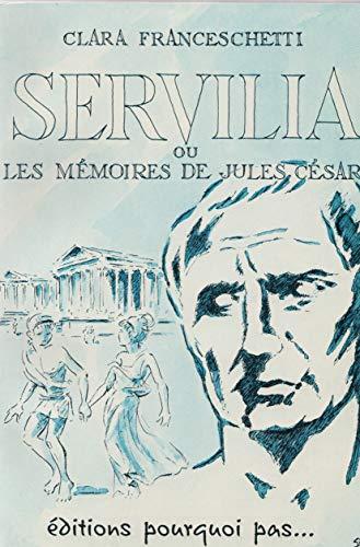 9782970081906: Servilia Ou les Memoires de Jules César