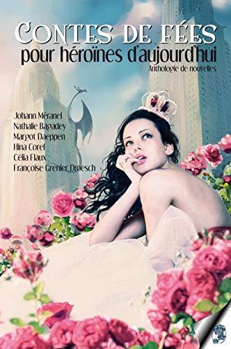 9782970083429: Contes de Fees pour Heroines d Aujourd Hui