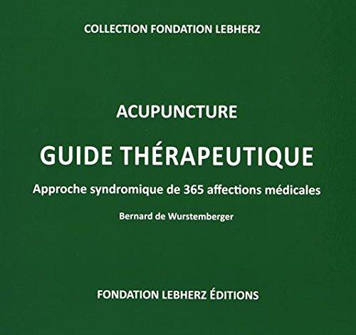 9782970097402: Acupuncture - Guide thérapeutique, aproche syndromique de 365 affections médicales
