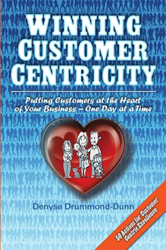 9782970099802: Winning Customer Centricity: Putting Customers at the Heart of Your Business-One Day at a Time