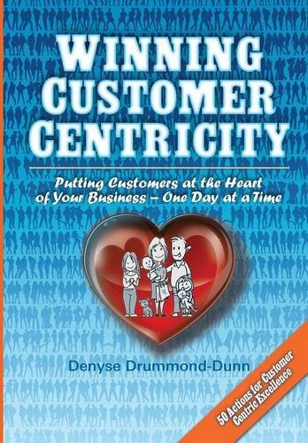 9782970099819: Winning Customer Centricity: Putting Customers at the Heart of Your Business-One Day at a Time