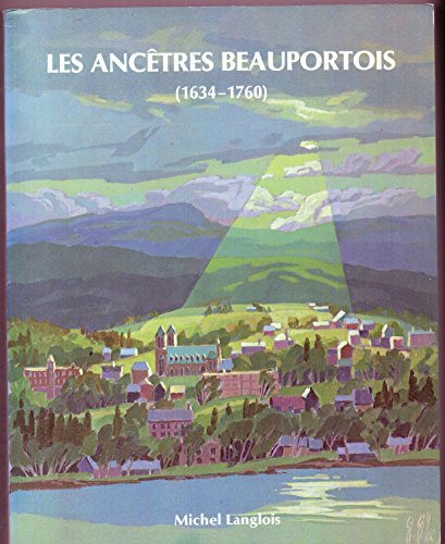 9782980030505: Les ancêtres Beauportois, 1634-1760 (French Edition)