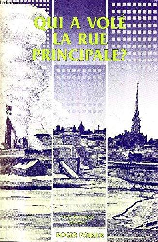 Qui a Vole La Rue Principale?: Poirier, Roger, O.M.I.