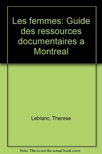 9782980080807: Les femmes: Guide des ressources documentaires à Montréal (French Edition)