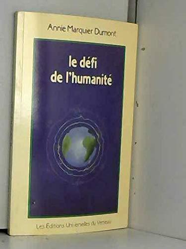 Le défi de l'humanité par Annie Marquier: Annie Marquier