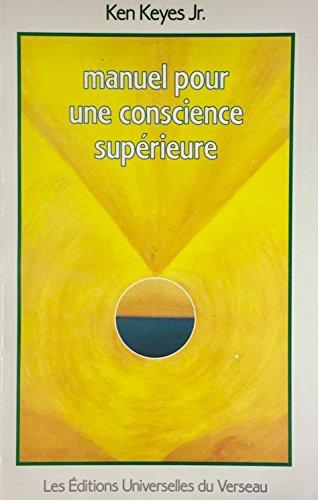 9782980084317: Manuel Pour Une Conscience Superieure