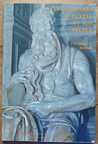 9782980104909: Prince Moses d'Egypte et son peuple