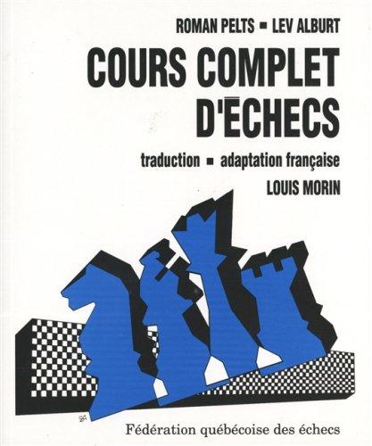 9782980116827: Cours complet d'échecs, Niveaux I et II