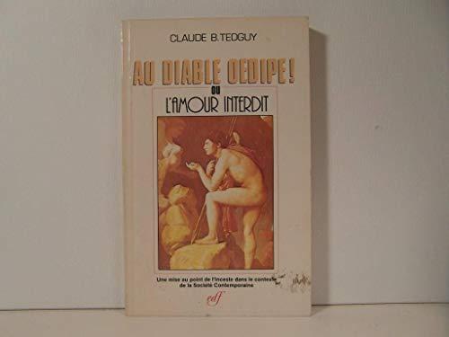 Au diable Oedipe, ou, L'amour interdit: Une: Tedguy, Claude B