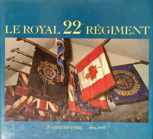 LE ROYAL 22E REGIMENT 75 ANS D'HISTOIRE: LT COLONEL PAUL
