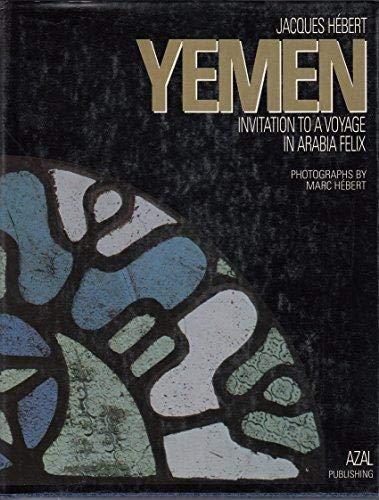 Yemen: Invitation to a Voyage in Arabia