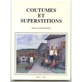 Coutumes et superstitions: Dupont, Jean-Claude