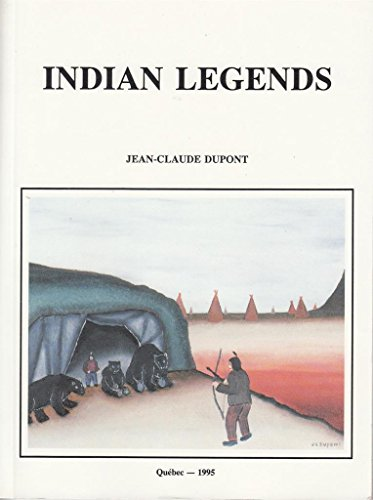 Indian Legends: Dupont, Jean-Claude, Illustrated