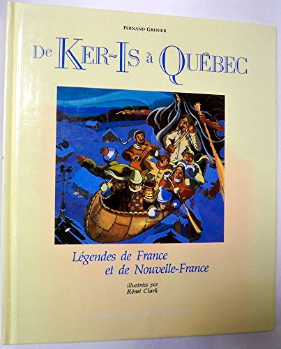 9782980171611: De Ker-Is à Québec: Légendes de France et de Nouvelle-France (French Edition)