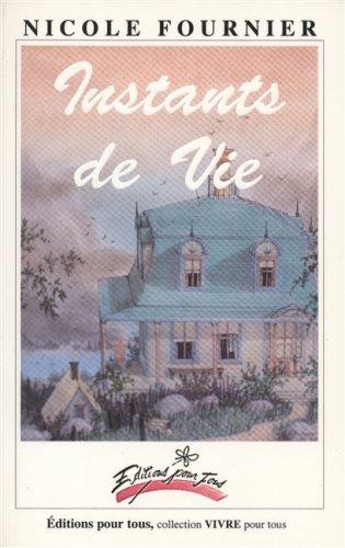 INSTANTS DE VIE: Fournier, Nicole