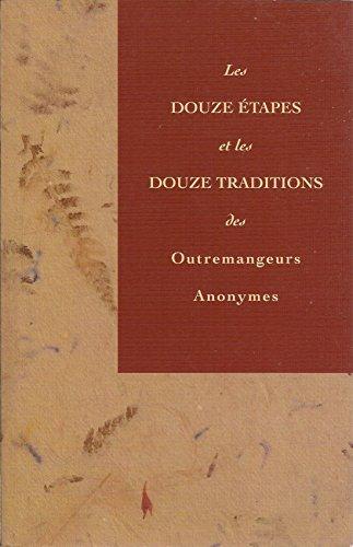 9782980267055: Les Douze Etapes et Les Traditions des Outremangeurs Anonymes
