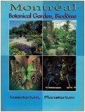 Montreal: Botanical Garden, Biodome, Insectarium, Planetarium: Anne Gardon Annick