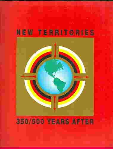 9782980304408: New Territories 350/500 Years After- An Exhibition of Contemporary Aboriginal Art of Canada