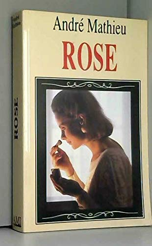 Rose (French Edition): Mathieu, Andre