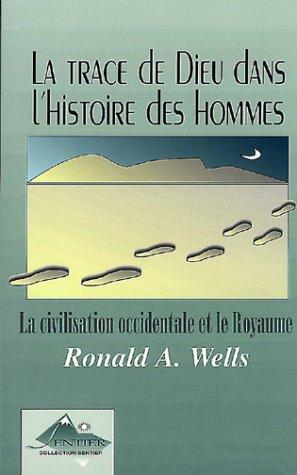 9782980337031: La Trace de Dieu dans l'histoire des hommes. La civilisation occidentale et le Royaume