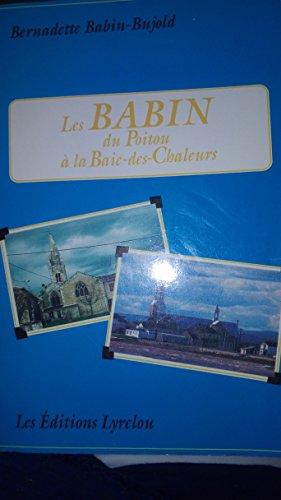 9782980344602: Les Babin du Poitou a la Baie-des-Chaleurs (French Edition)