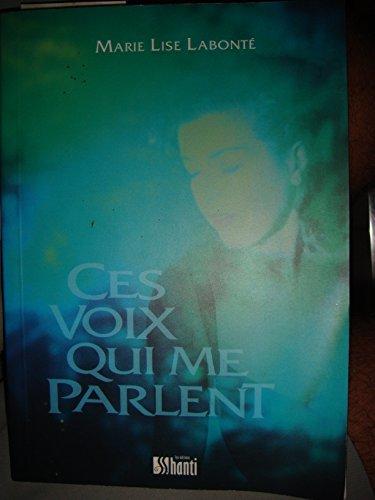 Ces voix qui me parlent: Marie Lise Labonté
