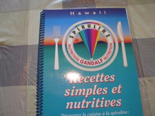 HAWAIIAN SPIRULINE Nutrition Gandalf Nutrition RECETTES SIMPLES & NUTRITIVES: n/a