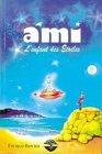 9782980387531: Ami : L'Enfant des étoiles
