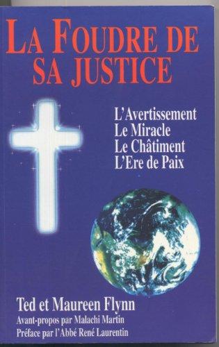 9782980398001: La Foudre de sa Justice-L'Avertissement,Le Miracle,Le Châtiment,L'Ere de la paix