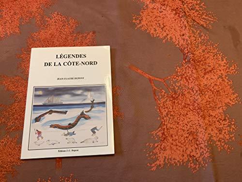Legendes De La Cote-nord - De Tadoussac: jean-claude dupont